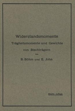 Abbildung von Böhm / John | Widerstandsmomente | 1913 | Trägheitsmomente und Gewichte ...