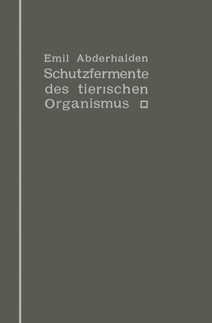 Schutzfermente des tierischen Organismus | Abderhalden, 1912 | Buch (Cover)