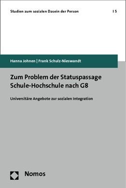 Abbildung von Johnen / Schulz-Nieswandt | Zum Problem der Statuspassage Schule-Hochschule nach G8 | 2014 | Universitäre Angebote zur sozi... | 5