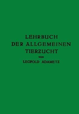 Abbildung von Adametz   Lehrbuch der Allgemeinen Tierzucht   1926