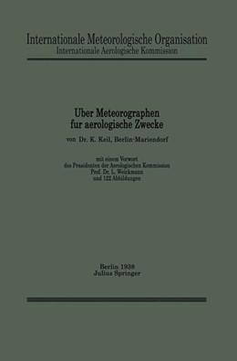 Abbildung von Keil / Internationale Aerologische Kommission / Weickmann | Über Meteorographen für aerologische Zwecke | 1938