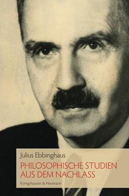 Abbildung von Ebbinghaus / Ramail | Philosophische Studien aus dem Nachlaß | 2013