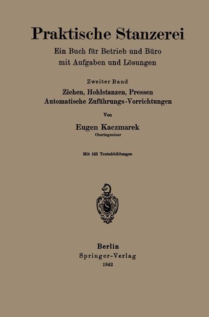 Praktische Stanzerei Ein Buch für Betrieb und Büro mit Aufgaben und Lösungen | Kaczmarek, 1942 | Buch (Cover)