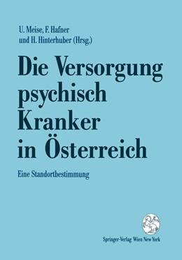 Abbildung von Meise / Hafner / Hinterhuber | Die Versorgung psychisch Kranker in Österreich | 1991 | Eine Standortbestimmung