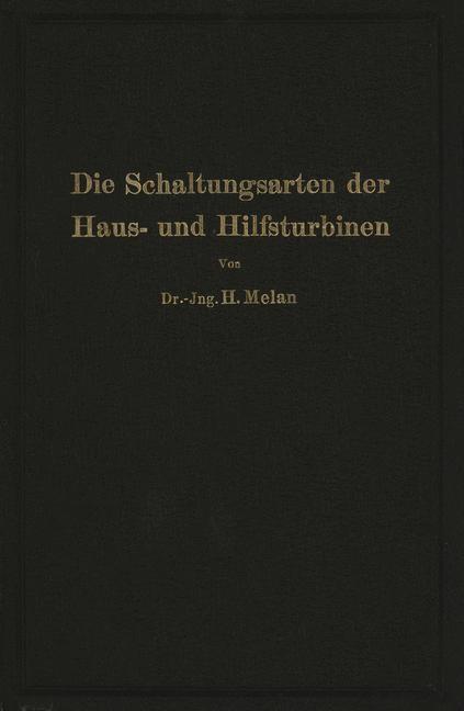 Abbildung von Melan | Die Schaltungsarten der Haus- und Hilfsturbinen | 1926