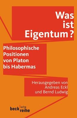 Abbildung von Eckl, Andreas / Ludwig, Bernd | Was ist Eigentum? | 1. Auflage | 2005 | 1652 | beck-shop.de