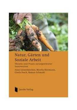 Abbildung von Lützenkirchen / Herrmann | Natur, Gärten und Soziale Arbeit | 1. Auflage | 2013 | beck-shop.de