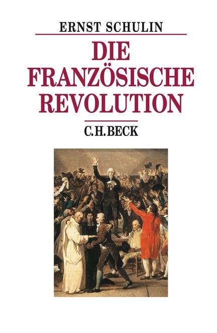 Cover: Ernst Schulin, Die Französische Revolution