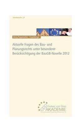 Abbildung von Dönig-Poppensieker / Krautzberger (Hrsg.)   Aktuelle Fragen des Bau- und Planungsrechts unter besonderer Berücksichtigung der BauGB-Novelle 2012   2013   Tagungsband   7