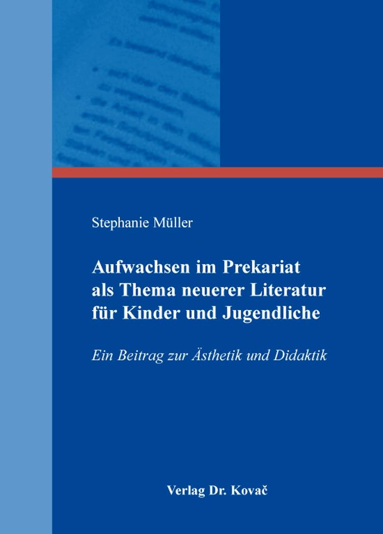Aufwachsen im Prekariat als Thema neuerer Literatur für Kinder und Jugendliche   Müller, 2013   Buch (Cover)