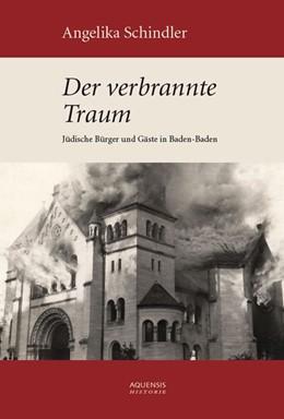 Abbildung von Schindler | Der verbrannte Traum | 2., überarbeitete und erweiterte Ausg | 2013 | Jüdische Gäste und Bürger in B...