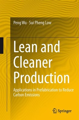 Abbildung von Wu / Low | Lean and Cleaner Production | 2014 | Applications in Prefabrication...
