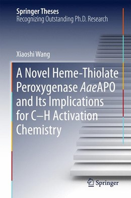 Abbildung von Wang | A Novel Heme-Thiolate Peroxygenase AaeAPO and Its Implications for C-H Activation Chemistry | 1. Auflage | 2015 | beck-shop.de