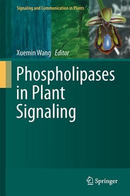 Abbildung von Wang   Phospholipases in Plant Signaling   1. Auflage   2014   20   beck-shop.de