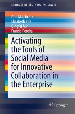 Abbildung von Majchrzak / Fife / Min | Activating the Tools of Social Media for Innovative Collaboration in the Enterprise | 2013