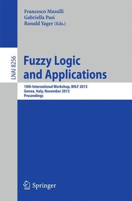 Abbildung von Masulli / Pasi   Fuzzy Logic and Applications   1. Auflage   2013   8256   beck-shop.de