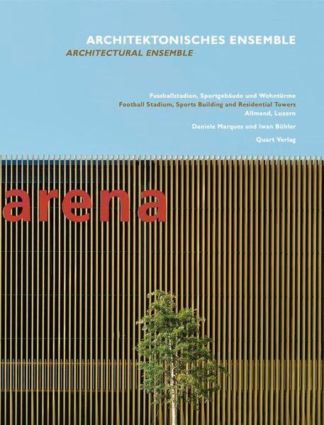 Architektonisches Ensemble. Fussballstadion, Sportgebäude und Wohntürme | Adam / Wirz / Zbinden, 2013 | Buch (Cover)