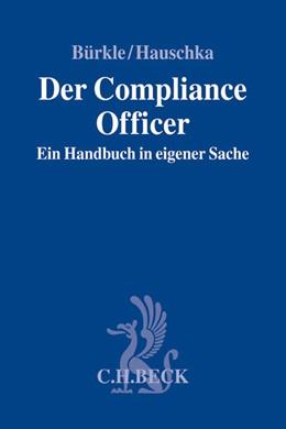 Abbildung von Bürkle / Hauschka   Der Compliance Officer   2015   Ein Handbuch in eigener Sache
