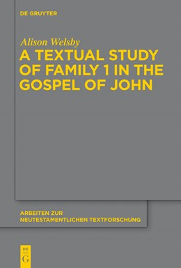 Abbildung von Welsby | A Textual Study of Family 1 in the Gospel of John | 2013 | 45