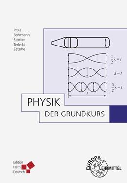 Abbildung von Bohrmann / Pitka / Stöcker | Physik - Der Grundkurs | 2013