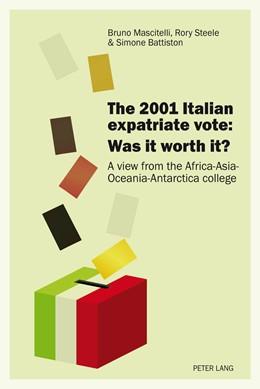 Abbildung von Mascitelli / Battiston / Steele | The 2001 Italian expatriate vote: Was it worth it? | 2013 | A view from the Africa-Asia-Oc...