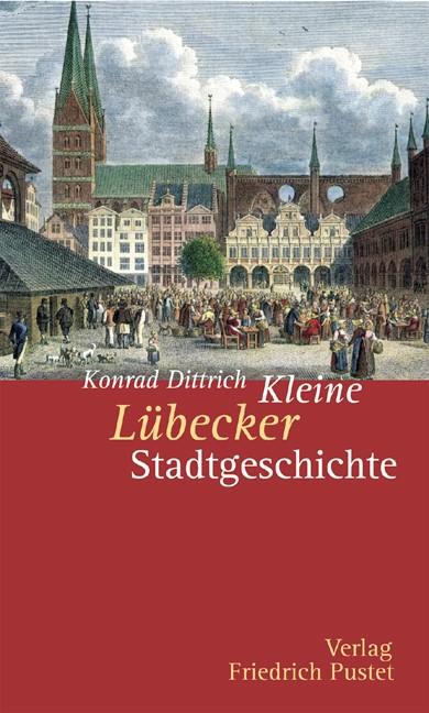 Abbildung von Dittrich | Kleine Lübecker Stadtgeschichte | 2007