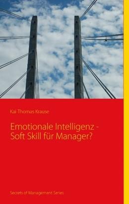 Abbildung von Krause | Emotionale Intelligenz - Soft Skill für Manager? | 2007