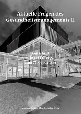 Abbildung von Krczal | Aktuelle Fragen im Gesundheitsmanagement | 1., Aufl. | 2013 | Festschrift für Josef Dézsy zu...