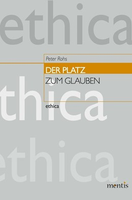Abbildung von Rohs | Der Platz zum Glauben | 1. Auflage | 2013 | 25 | beck-shop.de