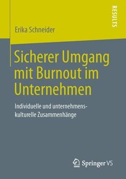 Abbildung von Schneider | Sicherer Umgang mit Burnout im Unternehmen | 2013 | Individuelle und unternehmensk...