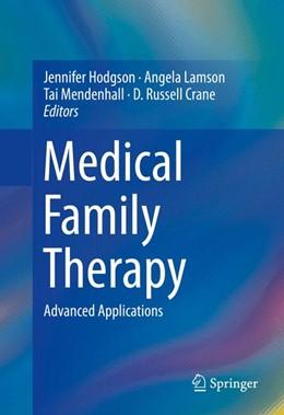Abbildung von Hodgson / Lamson / Mendenhall / Crane | Medical Family Therapy | 2014 | Advanced Applications