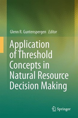 Abbildung von Guntenspergen | Application of Threshold Concepts in Natural Resource Decision Making | 1. Auflage | 2014 | beck-shop.de