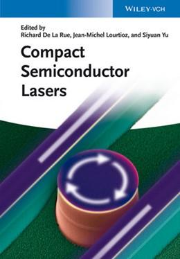 Abbildung von De La Rue / Yu | Compact Semiconductor Lasers | 1. Auflage | 2014 | beck-shop.de