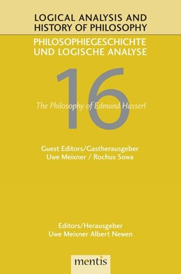 Abbildung von Meixner / Newen | Logical Analysis and History of Philosophy / Philosophiegeschichte und logische Analyse: The Philosophy of Edmund Husserl | 2013