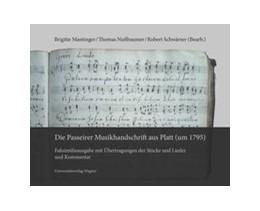 Abbildung von Mantinger / Nußbaumer / Schwärzer | Die Passeirer Musikhandschrift aus Platt (um 1795) | mit Faksimileabdruck der Originalhandschrift | 2020 | Faksimileausgabe mit Übertragu...