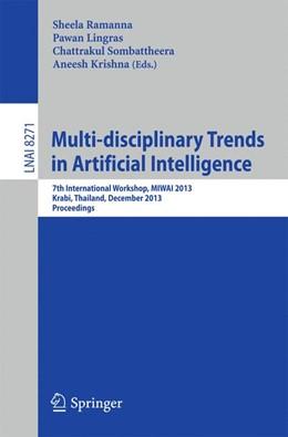 Abbildung von Romanna / Lingras | Multi-disciplinary Trends in Artificial Intelligence | 1. Auflage | 2013 | 8271 | beck-shop.de