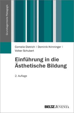 Abbildung von Dietrich / Krinninger | Einführung in die Ästhetische Bildung | 2. Auflage | 2013 | beck-shop.de
