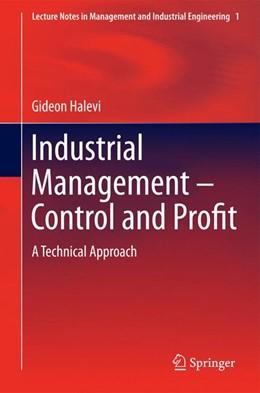 Abbildung von Halevi | Industrial Management- Control and Profit | 1. Auflage | 2014 | beck-shop.de