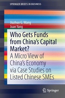 Abbildung von Wang / Yang | Who Gets Funds from China's Capital Market? | 1. Auflage | 2014 | beck-shop.de