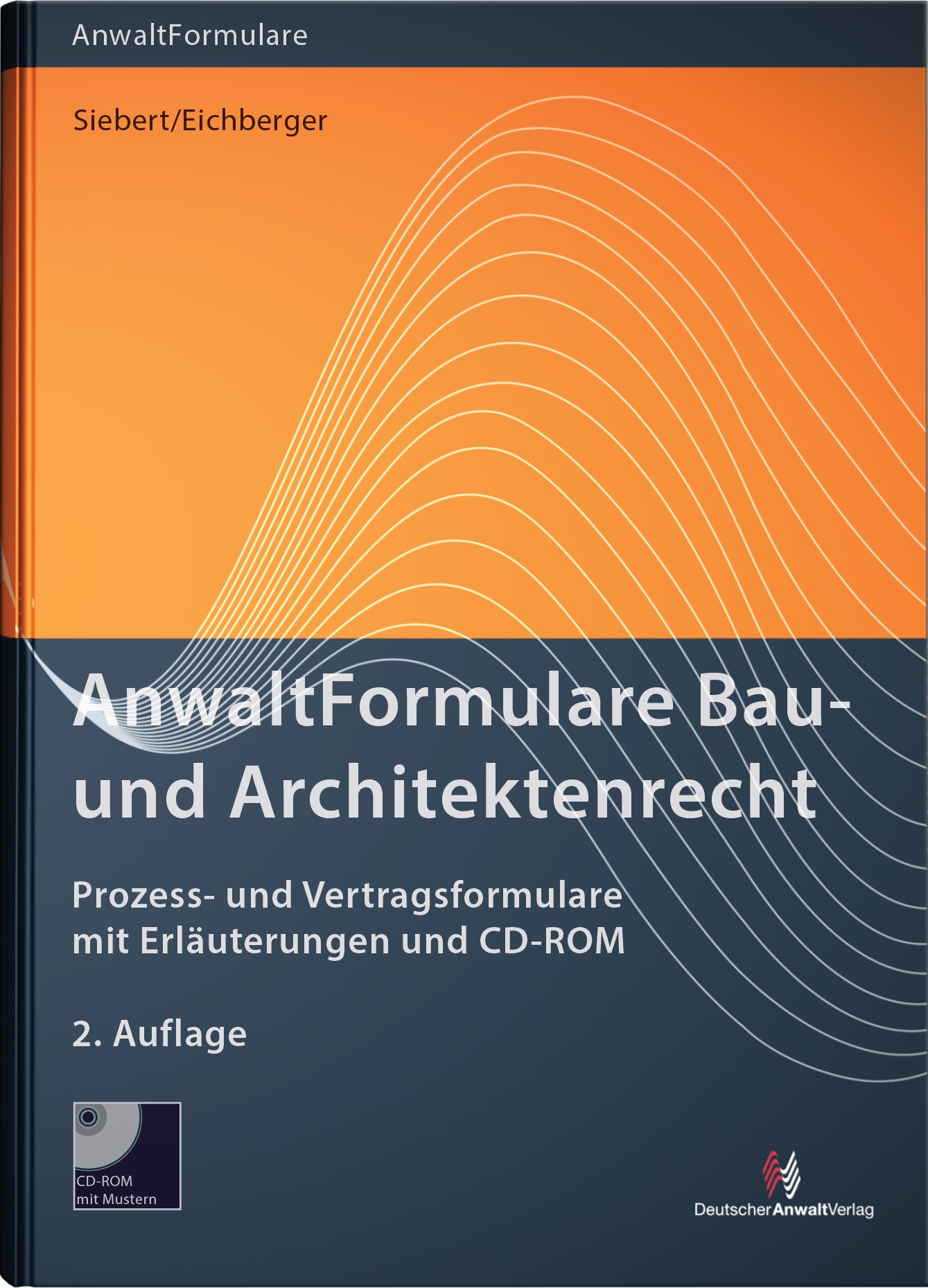 AnwaltFormulare Bau- und Architektenrecht | Siebert / Eichberger (Hrsg.) | 2. Auflage, 2014 (Cover)