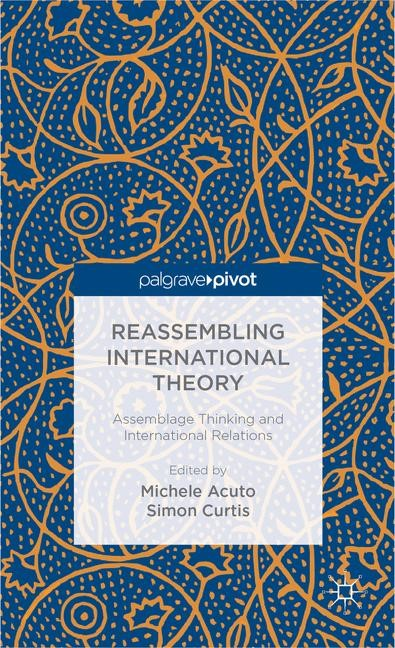 Reassembling International Theory | Acuto / Curtis | 2014, 2013 | Buch (Cover)