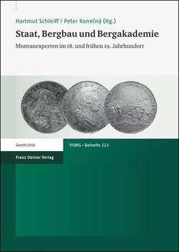 Abbildung von Schleiff / Konecny | Staat, Bergbau und Bergakademie | 2013 | Montanexperten im 18. und früh...