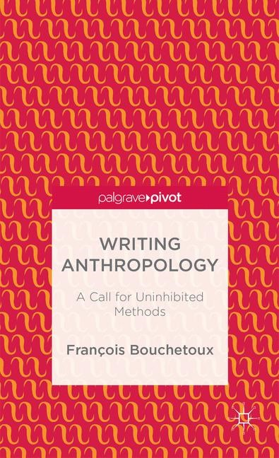 Writing Anthropology | Bouchetoux | 2014, 2013 | Buch (Cover)