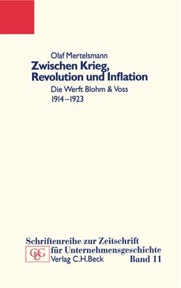 Abbildung von Mertelsmann, Olaf   Zwischen Krieg, Revolution und Inflation   2003   Die Werft Blohm & Voss 1914-19...   Band 11
