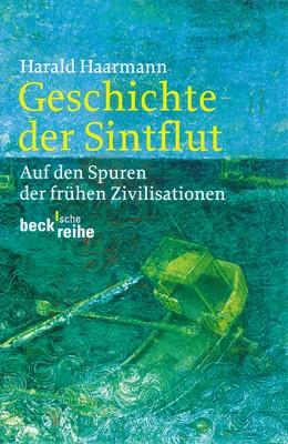 Abbildung von Haarmann, Harald | Geschichte der Sintflut | 3. Auflage | 2013 | 1536 | beck-shop.de