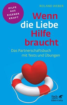 Abbildung von Weber   Wenn die Liebe Hilfe braucht   2. Auflage   2013   beck-shop.de