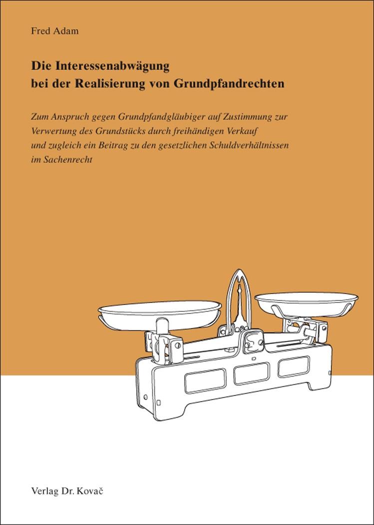 Die Interessenabwägung bei der Realisierung von Grundpfandrechten | Adam | 1. Auflage 2014, 2014 | Buch (Cover)