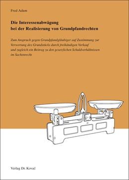 Abbildung von Adam | Die Interessenabwägung bei der Realisierung von Grundpfandrechten | 1. Auflage 2014 | 2014 | Zum Anspruch gegen Grundpfandg... | 9