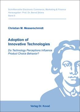 Abbildung von Messerschmidt | Adoption of Innovative Technologies | 2014 | Do Technology Perceptions Infl... | 5