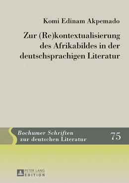 Abbildung von Akpemado | Zur (Re)kontextualisierung des Afrikabildes in der deutschsprachigen Literatur | 2. Auflage | 2013 | 75 | beck-shop.de